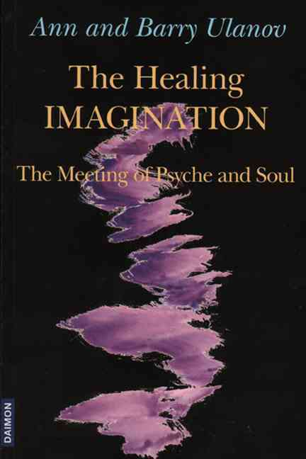 Healing Imagination By Ulanov, Ann/ Ulanov, Barry